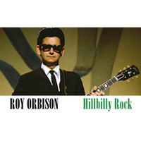 Roy Orbison - Hillbilly Rock