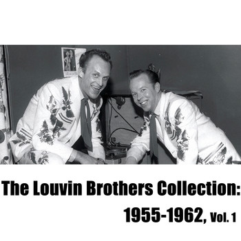 The Louvin Brothers - The Louvin Brothers Collection: 1955-1962, Vol. 1