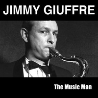 Jimmy Giuffre - The Music Man
