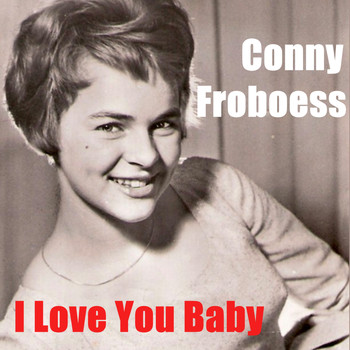 Conny Froboess - I Love You Baby