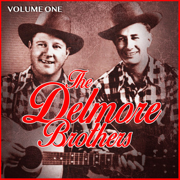 The Delmore Brothers - The Delmore Brothers - Volume One