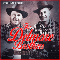 The Delmore Brothers - The Delmore Brothers Volume Four