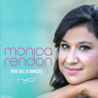 Monica Rendon - There Willl Be Miracles