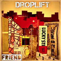 Droplift - Friend