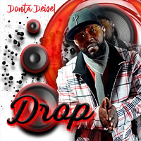 Donta Deisel - Drop (Explicit)