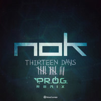 Nok - Thirteen Days (P.R.O.G. Remix)
