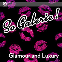 Various Artists / - So Galerie! Glamour and Luxury
