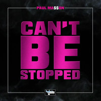 Paul Ma$$on - Can't Be Stopped (Explicit)
