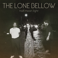 The Lone Bellow - Just Enough to Get By