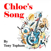 Tony Topham / - Chloe's Song