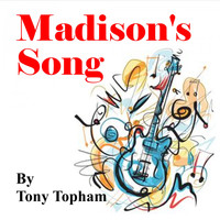 Tony Topham / - Madison's Song