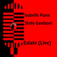 Isabelle Piana and Stefy Gamboni - Estate (Live)