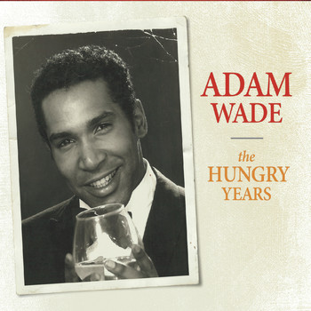 Adam Wade - The Hungry Years