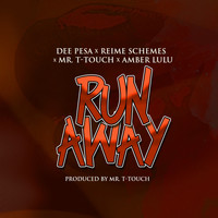 Dee Pesa, Reime Schemes, Mr. T- Touch, Amber Lulu - Run Away (Explicit)