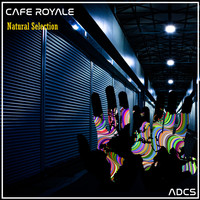 Cafe Royale - Natural Selection