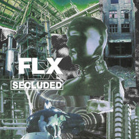 Flx - Secluded (Explicit)