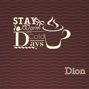 Dion - Stay Warm On Cold Days