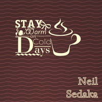 Neil Sedaka - Stay Warm On Cold Days