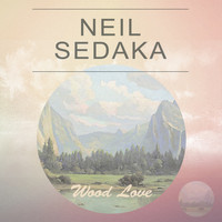Neil Sedaka - Wood Love