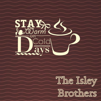 The Isley Brothers - Stay Warm On Cold Days
