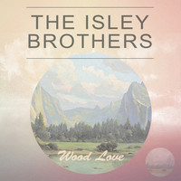 The Isley Brothers - Wood Love