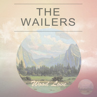 The Wailers - Wood Love