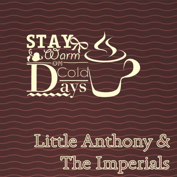 Little Anthony & The Imperials - Stay Warm On Cold Days