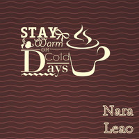 Nara Leão - Stay Warm On Cold Days
