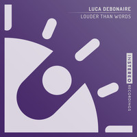 Luca Debonaire - Louder Than Words