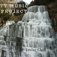 Ty Music Project - Friday Chill