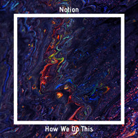 NotioN - How We Do This