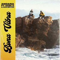 Andana featuring Doble, Hug Sound - Bona Vibra