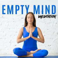 Meditation Music Zone - Empty Mind Meditation