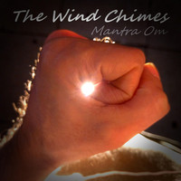 The Wind Chimes - Mantra Om
