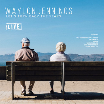 Waylon Jennings - Let's Turn Back the Years (Live)