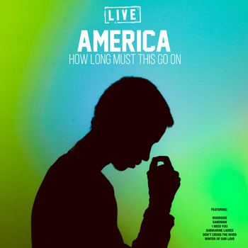 America - How Long Must This Go On (Live)