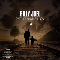 Billy Joel - Everybody Loves You Now (Live)