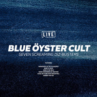 Blue Oyster Cult - Seven Screaming Diz-Busters (Live)