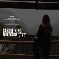 Carole King - Upon The Roof (Live)