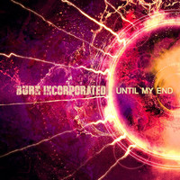 Burn Incorporated - Until My End