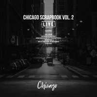 Chicago - Chicago Scrapbook Vol. 2 (Live)