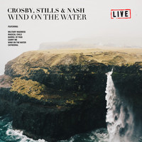 Crosby, Stills & Nash - Wind On The Water (Live)