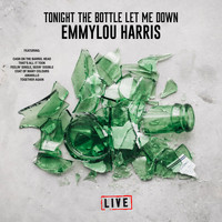 Emmylou Harris - Tonight the Bottle Let Me Down (Live)