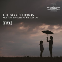 Gil Scott Heron - Must Be Something We Can Do (Live)