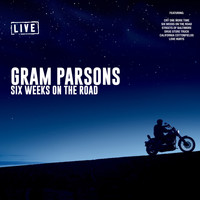 Gram Parsons - Six Weeks On The Road (Live)