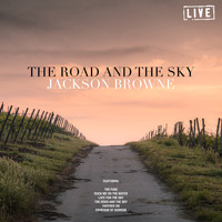 Jackson Browne - The Road And The Sky (Live)