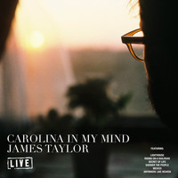 James Taylor - Carolina In My Mind (Live)