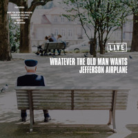 Jefferson Airplane - Whatever the Old Man Wants (Live)