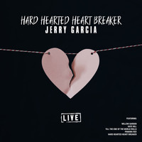 Jerry Garcia - Hard Hearted Heart Breaker (Live)