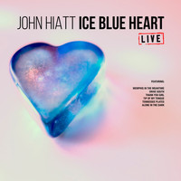 John Hiatt - Ice Blue Heart (Live)